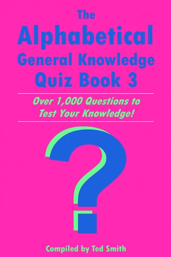 The Alphabetical General Knowledge Quiz Book 3