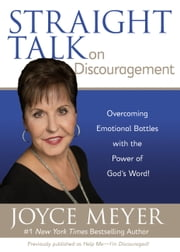 Straight Talk on Discouragement - Overcoming Emotional Battles with the Power of God's Word! ebook by Joyce Meyer