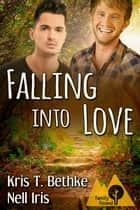 Falling into Love ebook by Kris T. Bethke, Nell Iris