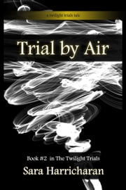 Trial by Air ebook by Sara Harricharan