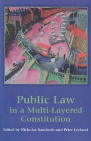 Public Law in a Multi-Layered Constitution ebook by Nicholas Bamforth,Peter Leyland
