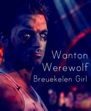 Wanton Werewolf ebook by Breukelen Girl