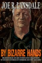 By Bizarre Hands ebook by Joe R. Lansdale