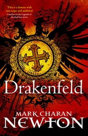 Drakenfeld: A Drakenfeld Novel 1 ebook by Mark Charan Newton