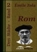 Rom - Drei Städte - Band 2 ebook by Émile Zola