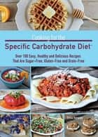Cooking for the Specific Carbohydrate Diet ebook by Erica  Kerwien