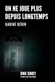 On ne joue plus depuis longtemps eBook by Karine Géhin