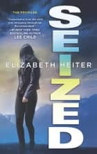 Seized (The Profiler, Book 3) eBook by Elizabeth Heiter