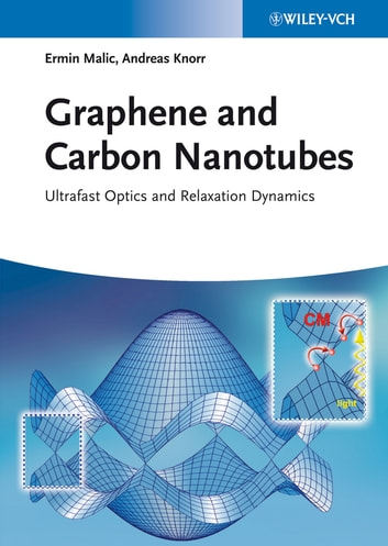 Graphene and Carbon Nanotubes - Ultrafast Optics and Relaxation Dynamics ebook by Ermin Malic,Andreas Knorr