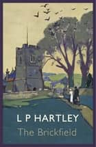 The Brickfield ebook by L. P. Hartley