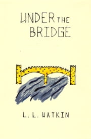 Under the Bridge ebook by L L Watkin
