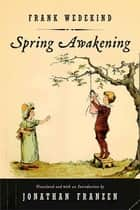 Spring Awakening - A Play ebook by Jonathan Franzen, Frank Wedekind