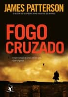 Fogo cruzado ebook by James Patterson