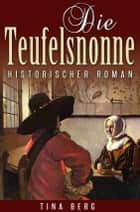 Die Teufelsnonne ebook by Tina Berg
