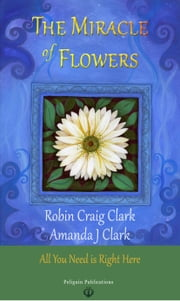 The Miracle of Flowers ebook by Robin Craig Clark
