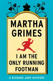 I Am the Only Running Footman ebook by Martha Grimes
