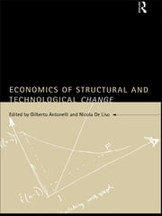 Economics of Structural and Technological Change ebook by Cristiano Antonelli,Nicola De Liso