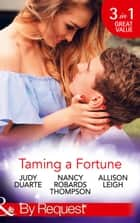 Taming A Fortune (Mills & Boon By Request) ebook by Judy Duarte, Nancy Robards Thompson, Allison Leigh