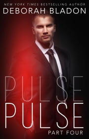 Pulse - Part Four - The Pulse Series, #4 ebook by Deborah Bladon
