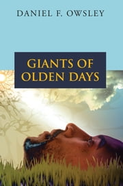 GIANTS OF OLDEN DAYS - NA ebook by DANIEL F. OWSLEY