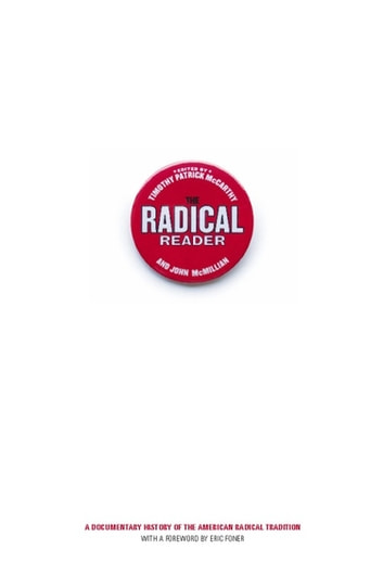 The Radical Reader - A Documentary History of the American Radical Tradition ebook by