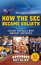 How the SEC Became Goliath ebook by Ray Glier