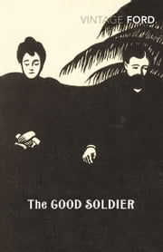 The Good Soldier ebook by Ford Madox Ford,Zoe Heller