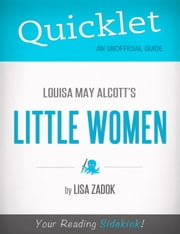 Quicklet On Louisa May Alcott's Little Women ebook by Lisa  Zadok