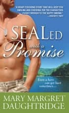 SEALed with a Promise ebook by Mary Daughtridge
