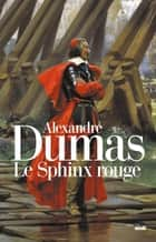 Le Sphinx rouge ebook by Alexandre DUMAS