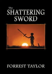 The Shattering Sword ebook by Forrest Taylor