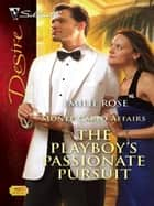 The Playboy's Passionate Pursuit ebook by Emilie Rose