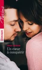 Un coeur à conquérir ebook by Joss Wood