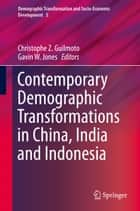 Contemporary Demographic Transformations in China, India and Indonesia ebook by Christophe Z. Guilmoto,Gavin W. Jones