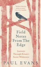 Field Notes from the Edge ebook by Paul Evans