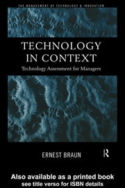 Technology in Context: Technology Assessment for Managers ebook by Braun, Ernest