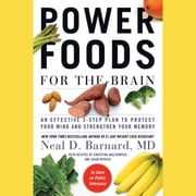 Power Foods for the Brain - An Effective 3-Step Plan to Protect Your Mind and Strengthen Your Memory audiobook by Neal D Barnard
