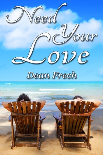Need Your Love ebook by Dean Frech