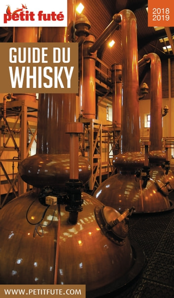 GUIDE DU WHISKY 2018 Petit Futé eBook by Dominique Auzias,Jean-Paul Labourdette