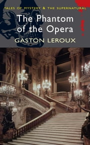 The Phantom of the Opera ebook by Gaston Leroux,David Stuart Davies,David Stuart Davies