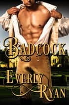 Badcock ebook by Everly Ryan