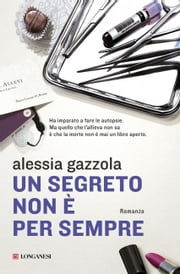 Un segreto non è per sempre - La serie dell'Allieva ebook by Alessia Gazzola