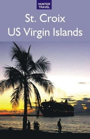 St. Croix, US Virgin Islands 2nd Edition ebook by Lynne  Sullivan