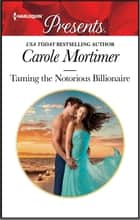 Taming the Notorious Billionaire ebook by Carole Mortimer