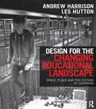 Design for the Changing Educational Landscape ebook by Andrew Harrison,Les Hutton