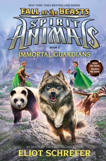 Immortal Guardians (Spirit Animals: Fall of the Beasts, Book 1) ebook by Eliot Schrefer