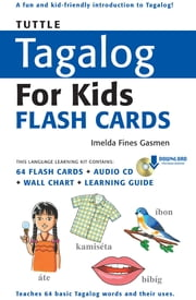 Tuttle Tagalog for Kids Flash Cards Kit Ebook - (Includes 64 Flash Cards, Downloadable Audio, Wall Chart & Learning Guide) ebook by Imelda Fines Gasmen