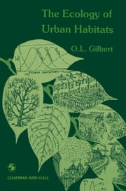 The Ecology of Urban Habitats ebook by Oliver Gilbert