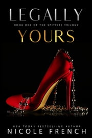 Legally Yours - Spitfire, #1 ebook by Nicole French