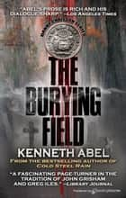 The Burying Field ebook by Kenneth Abel